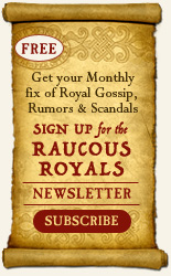 Sign up for the monthly Raucous Royals Newsletter