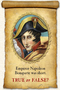 Emperor Napoleon Bonaparte was short. True or False?